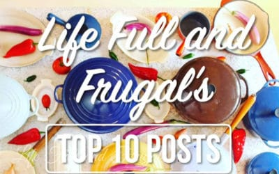 Top 10 for 2018 Posts - Life Full and Frugal