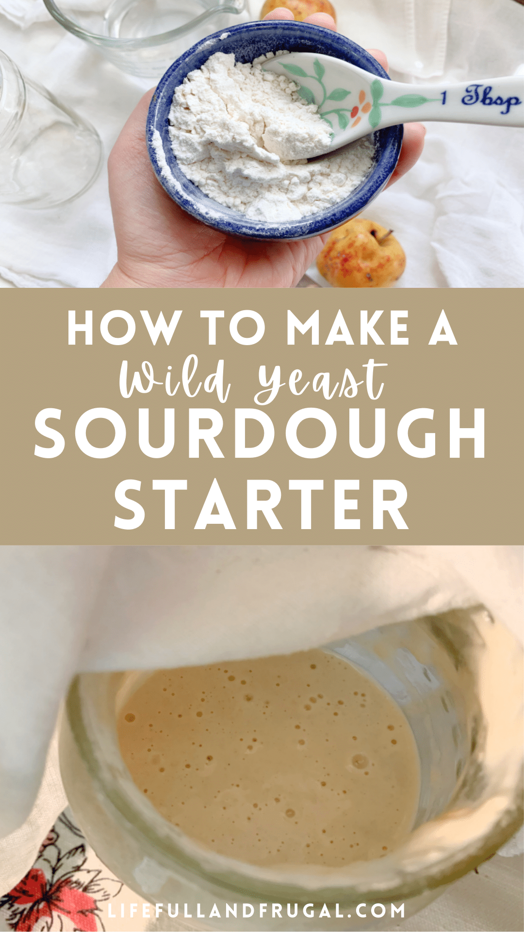 how to make wild yeast sourdough starter pin life fill and frugal