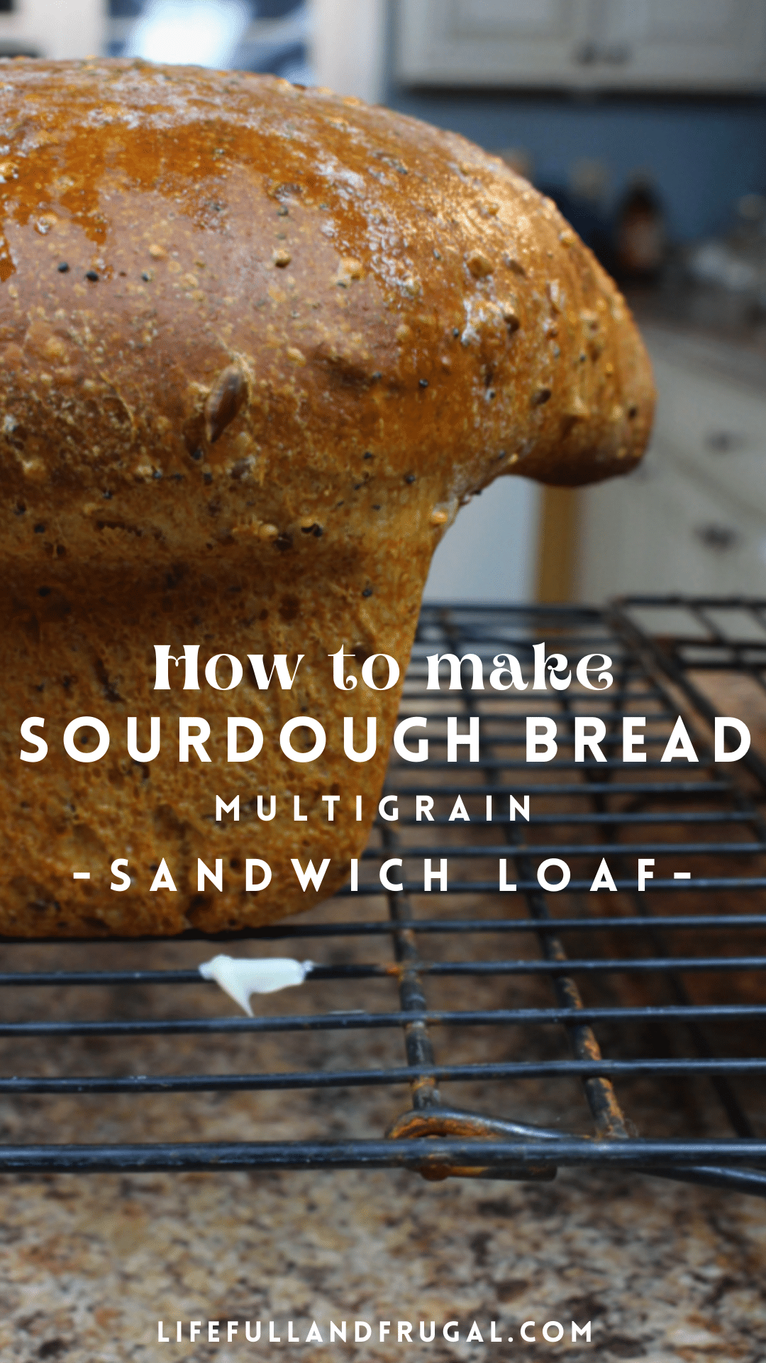 how to make sourdough bread multigrain loaf pin life full and frugal