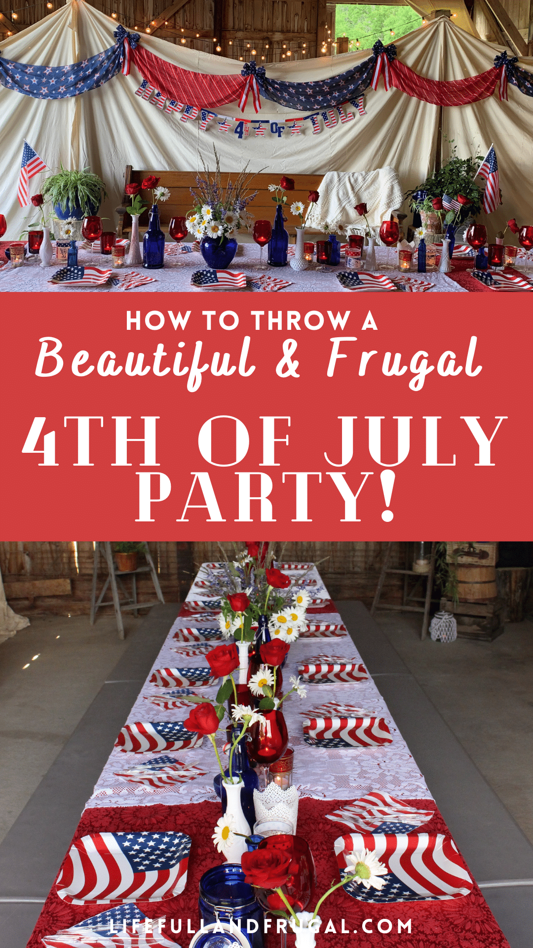 how to throw a beautiful and frugal 4th of July party life full and frugal